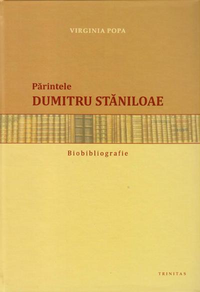 PARINTELE DUMITRU STANILOAE BIOBIBLIOGRAFIE