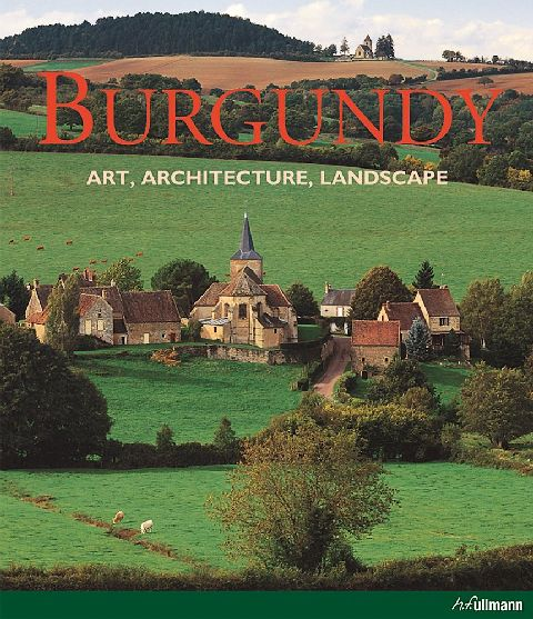BURGUNDY - ART, ARCHITECTURE, LANDSCAPE