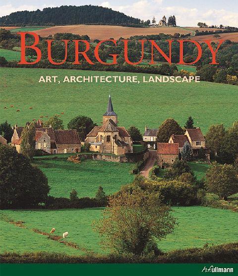 BURGUNDY - ART, ARCHITECTURE, LANDSCAPE