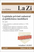 LEGISLATIA PRIVIND CADASTRU SI PUBLICITATEA IMOBILIARA LA ZI COD 519 ACTUALIZARE 01.10.2013