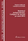 BULETINUL JURISPRUDENTEI CULEGERE DE DECIZII PE ANUL 2012