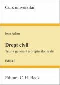 DREPT CIVIL TEORIA GENERALA A DREPTURILOR REALE EDITIA 3