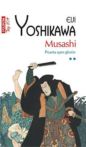 MUSASHI. POARTA SPRE GLORIE VOLUMUL 2 TOP 10