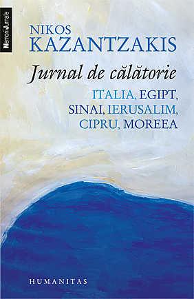 JURNAL DE CALATORIE. ITALIA, EGIPT, SINAI, IERUSALIM, CIPRU, MOREEA
