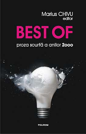 BEST OF: PROZA SCURTA A ANILOR 2000