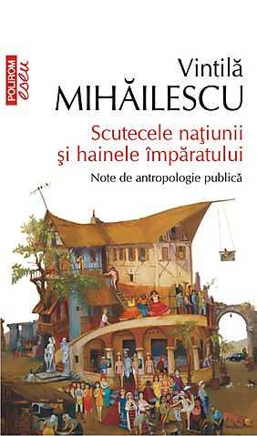 SCUTECELE NATIUNII SI HAINELE IMPARATULUI EDITIA 2