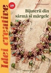 BIJUTERII DIN SARMA SI MARGELE, EDITIA 2 - IDEI CREATIVE 19