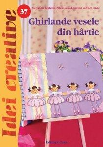 GHIRLANDE VESELE DIN HARTIE EDITIA 2 - IDEI CREATIVE 37