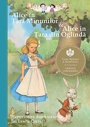 ALICE IN TARA MINUNILOR SI ALICE IN TARA DIN OGLINDA