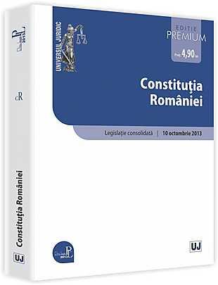 CONSTITUTIA ROMANIEI. ACTUALIZAT 10 OCTOMBRIE 2013