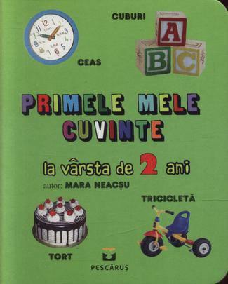 PRIMELE CUVINTE CUVINTE LA VARSTA DE 2 ANI