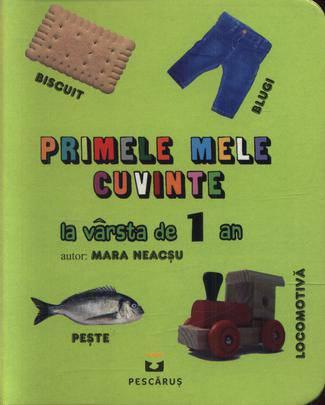 PRIMELE CUVINTE CUVINTE LA VARSTA DE 1 AN