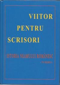 VIITOR PENTRU SCRISORI. ISTORIA NEAMULUI ROMANESC IN REBUS