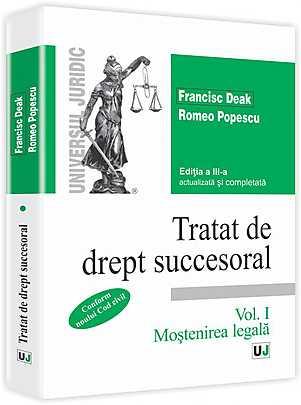 TRATAT DE DREPT SUCCESORAL EDITIA 3. VOLUMUL  1. MOSTENIREA LEGALA