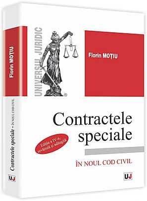 CONTRACTELE SPECIALE. IN NOUL COD CIVIL. EDITIA 4