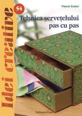 TEHNICA SERVETELULUI PAS CU PAS - NR. 54. EDITIA 2