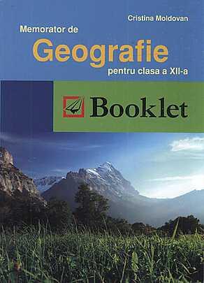Memorator De Geografie Pt. Cl A 12-A Reeditare, Cristina Moldovan