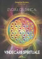 IZVORUL CEL TAINIC AL VINDECARII SPIRITUALE