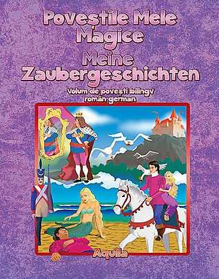 POVESTILE MELE MAGICE ROMANA-GERMANA