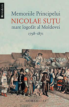 MEMORIILE PRINCIPELUI NICOLAE SUTU MARE LOGOFAT AL MOLDOVEI