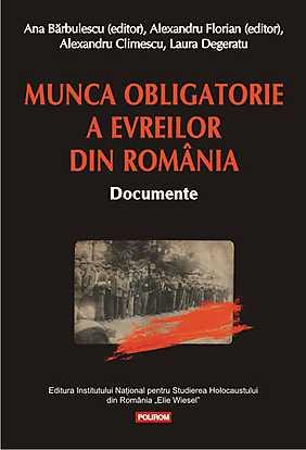 MUNCA OBLIGATORIE A EVREILOR DIN ROMANIA