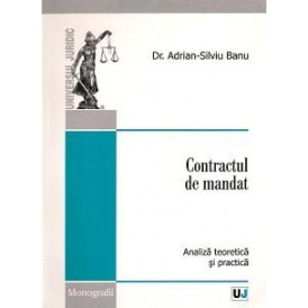 CONTRACTUL DE MANDAT - ANALIZA TEORETICA SI PRACTICA