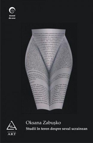 STUDII IN TEREN DESPRE SEXUL UCRAINEAN