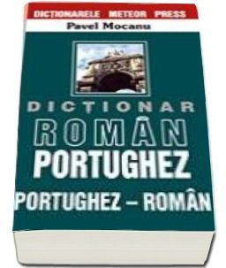 DICTIONAR  ROMAN-PORTUG HEZ, PORTUGHEZ- ROMAN