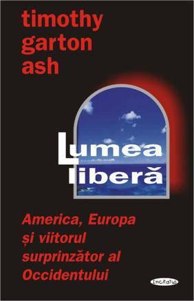 LUMEA LIBERA. AMERICA, EUROPA SI VIITOR