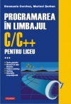 PROGRAMAREA IN LIMBAJUL C/C++ PENTRU LICEU VOLUMUL 3