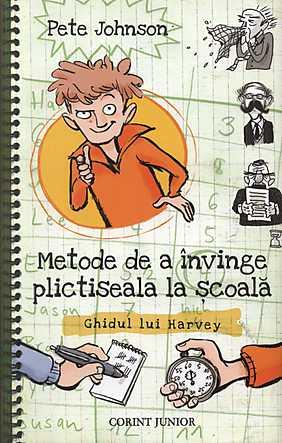 METODE DE A INVINGE PLICTISEALA LA SCOALA. CUM SA-TI INSTRUIESTI PARINTII VOLUMUL 2