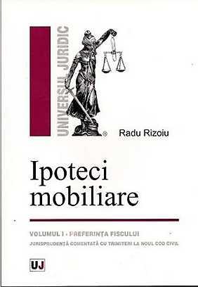 IPOTECI MOBILIARE VOLUMUL 1. PREFERINTA FISCULUI