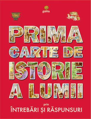 PRIMA CARTE DE ISTORIE A LUMII
