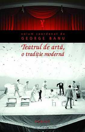 TEATRUL DE ARTA - O TRADITIE MODERNA