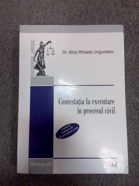 CONTESTATIA LA EXECUTARE IN PROCESUL CIVIL