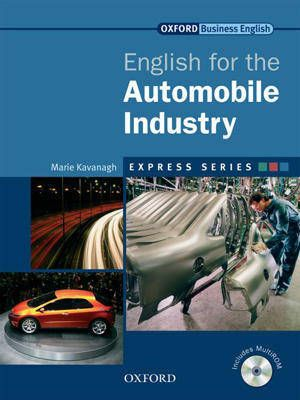 ENGLISH FOR THE AUTOMOBILE INDUSTRY: STUDENT\'S BOOK AND MULTIROM PACK