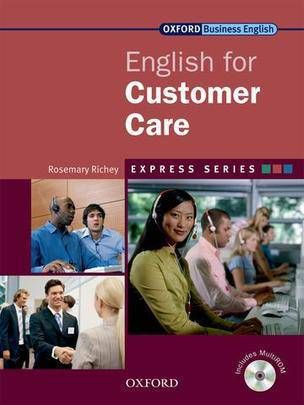 ENGLISH FOR CUSTOMER CARE: STUDENT\'S BOOK AND MULTIROM PACK