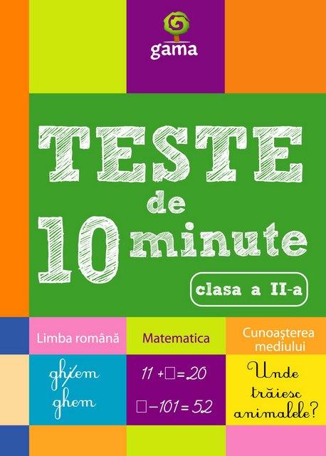 TESTE DE 10 MINUTE. CLASA II