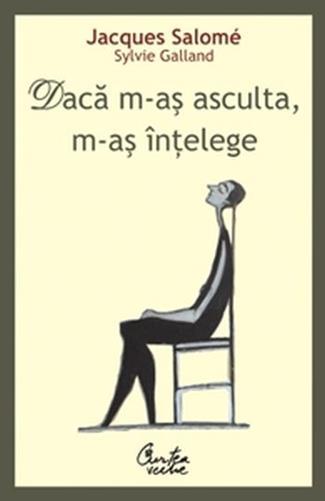 DACA M-AS ASCULTA, M-AS INTELEGE\n