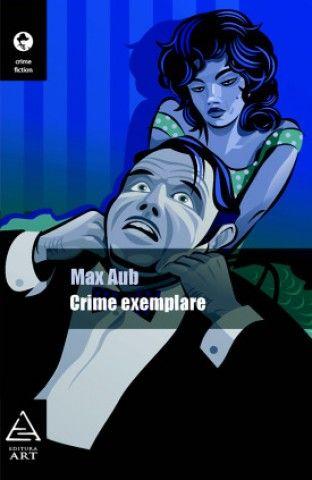 CRIME EXEMPLARE .