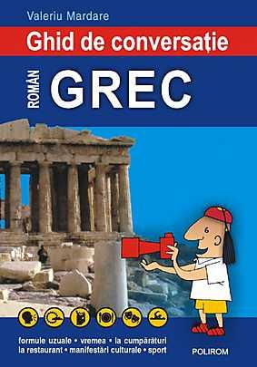 GHID DE CONVERSATIE ROMAN-GREC REEDITARE