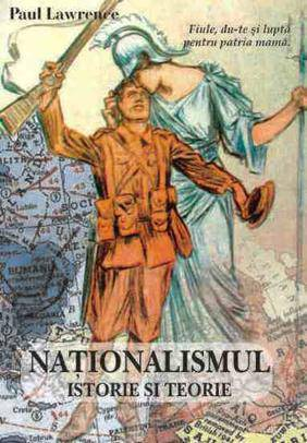 NATIONALISMUL. ISTORIE SI TEORIE