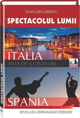 SPECTACOLUL LUMII. ITALIA. SPANIA