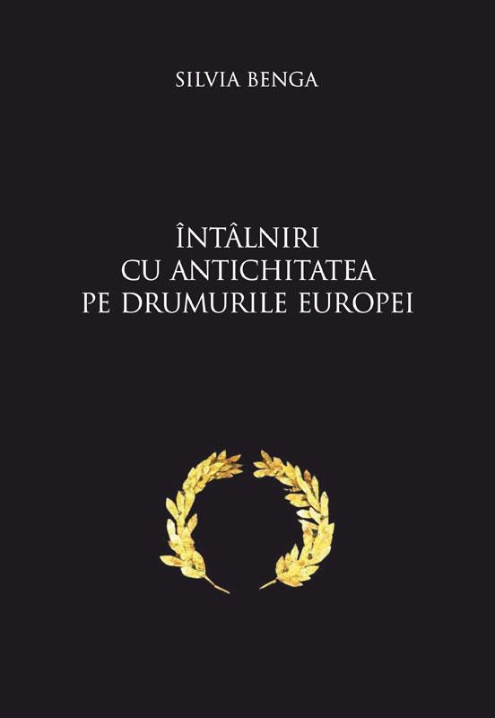 INTALNIRI CU ANTICHITATEA PE DRUMURILE EUROPEI