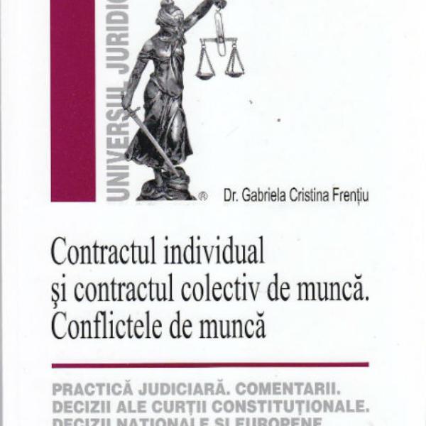 CONTRACTUL INDIVIDUAL SI CONTRACTUL COLECTIV DE MUNCA . CONFLICTELE DE MUNCA
