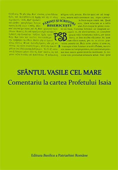 COMENTARIU LA CARTEA PROFETULUI ISAIA - P.S.B.VOLUMUL 2 (NOUA COLECTIE)