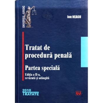 TRATAT DE PROCEDURA PENALA PARTEA SPECIALA ED 2 (NEAGU)