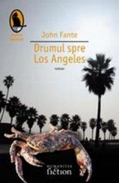 DRUMUL SPRE LOS ANGELES .