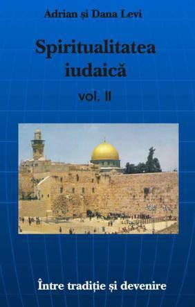 SPIRITUALITATEA IUDAICA. VOLUMUL  2