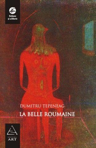 LA BELLE ROUMAINE .
